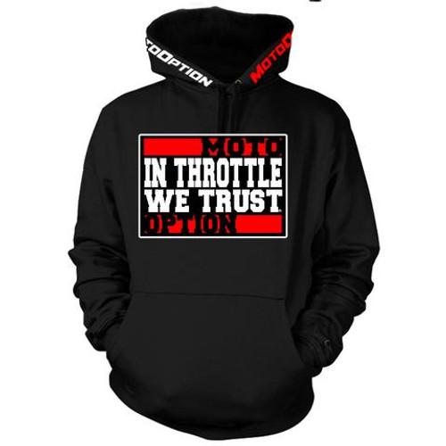 MotoOption In Throttle We Trust Hoodie.   FMX, BMX, MTB, MX.