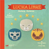Lucha Libre Board Book