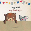 I Spy With My Little Eye Board Book