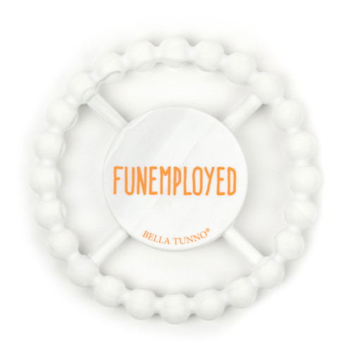 Marble Happy Teether, Funemployed