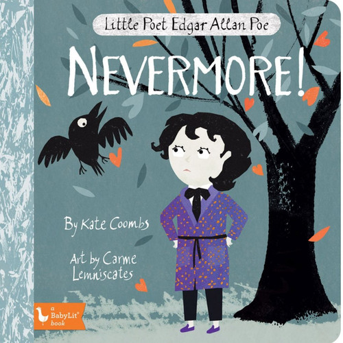 Little Poet Edgar Allen Poe: Nevermore! Board Book