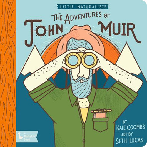 Little Naturalists John Muir, Father of the National Parks Board Book