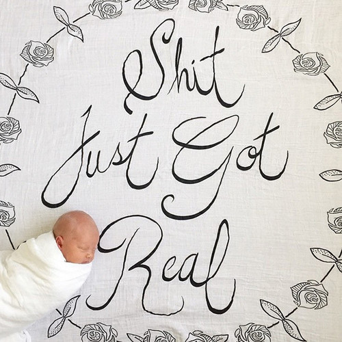 'Shit just got real' Organic Swaddle Scarf™