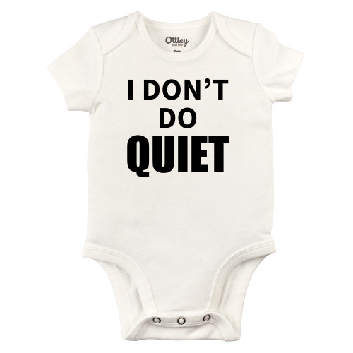 I Don't Do Quiet Bodysuit