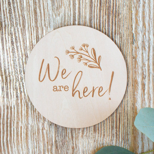Wooden Keepsake Disc, We are Here