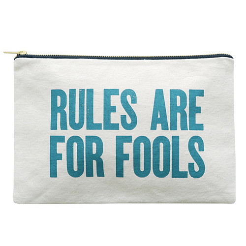 Rules Are For Fools Pouch