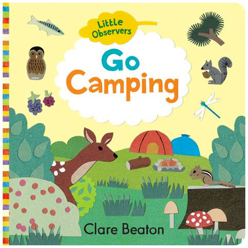 Little Observers: Go Camping Board Book