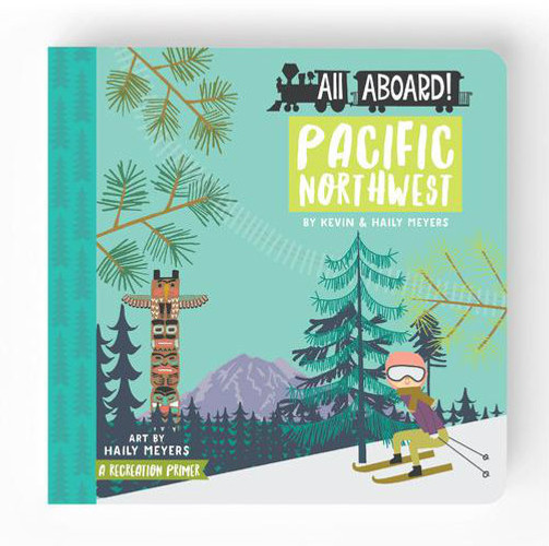 All Aboard Pacific Northwest: A Recreation Primer Book