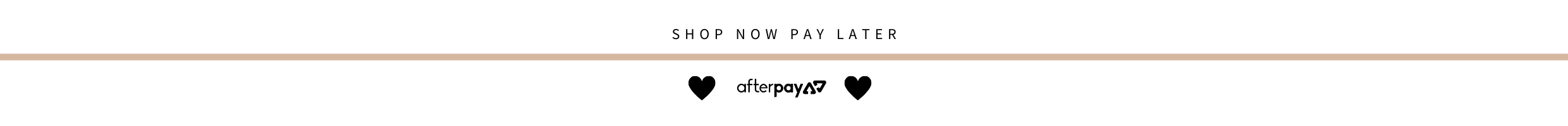 Afterpay available on our site. Shop now pay later.