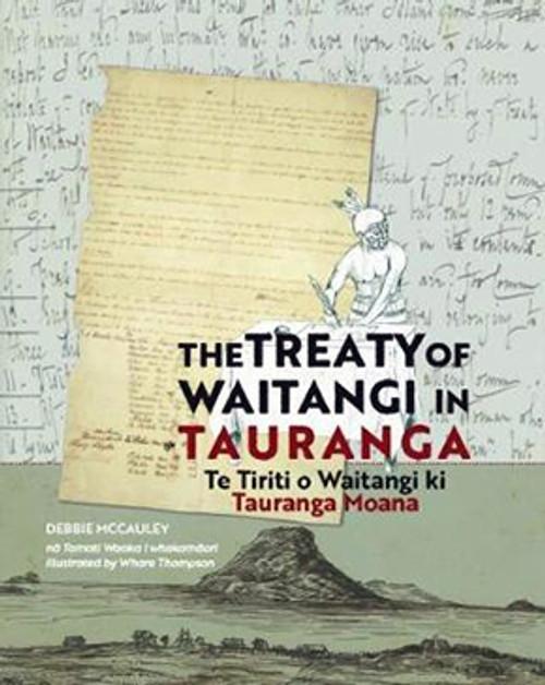 The Treaty of Waitangi in Tauranga: Te Tiriti o Waitangi ki Tauranga Moana