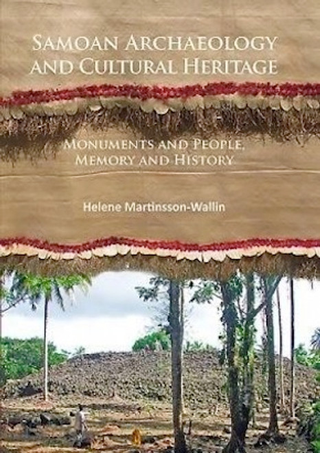 Samoan Archaeology and Cultural Heritage: Monuments and People, Memory and History