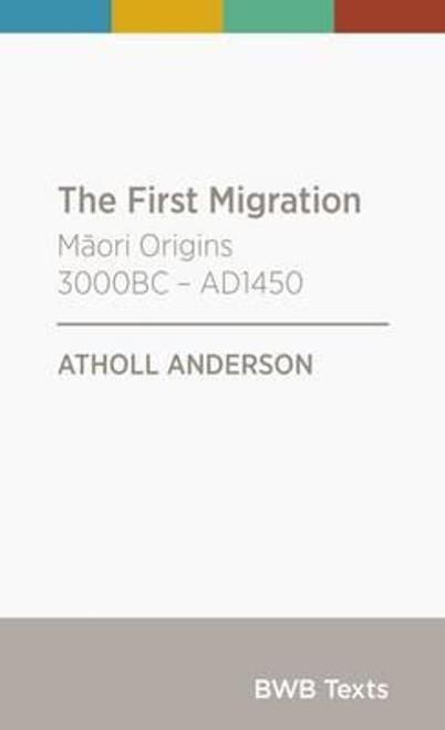 The First Migration: Maori Origins 3000BC-AD1450