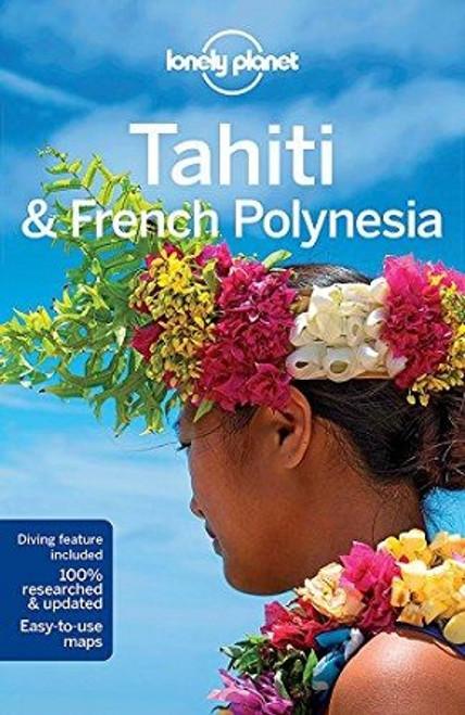 Lonely Planet: Tahiti & French Polynesia (10th Edition)