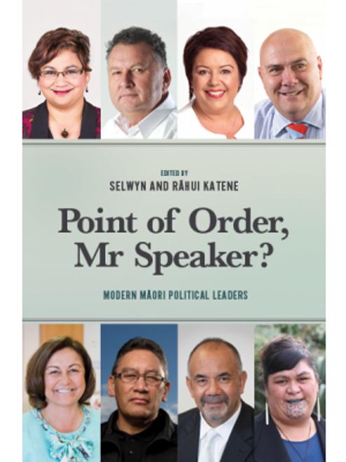 Point of Order, Mr Speaker? Modern Maori Political Leaders