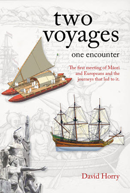 Two Voyages, One Encounter: The First Meeting of Maori and Europeans