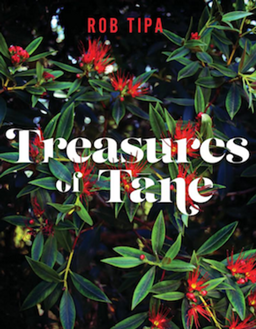 Treasures of Tane: Plants of Ngai Tahu
