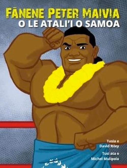 Fanene Peter Maivia: O le Atali'i o Samoa