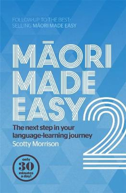 Maori Made Easy 2: The Next Step in Your Language-Learning Journey