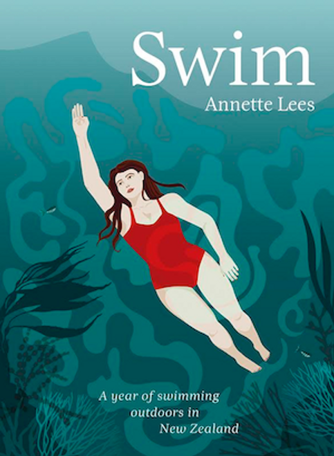Swim: A Year of Swimming Outdoors in New Zealand