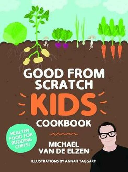 Good From Scratch: Kids Cookbook