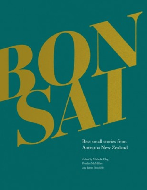 Bonsai: Best Small Stories from Aotearoa New Zealand