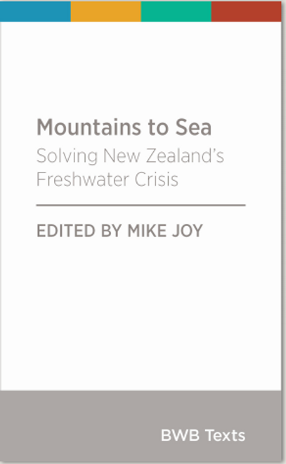 Mountains to Sea: Solving New Zealand's Freshwater Crisis