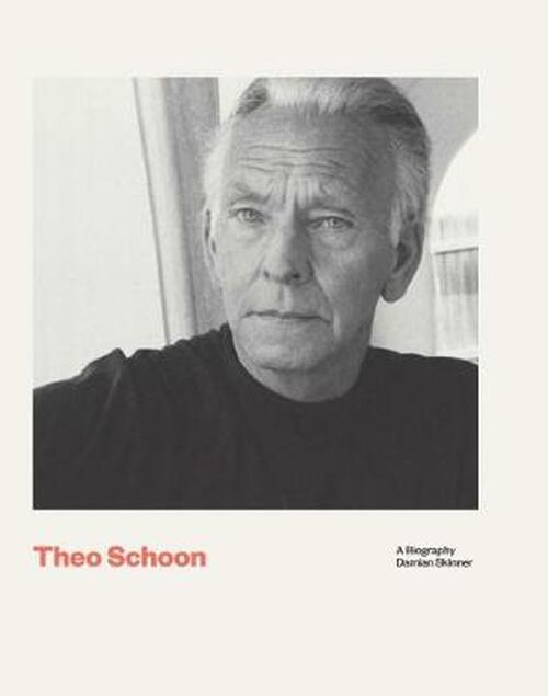 Theo Schoon: A Biography