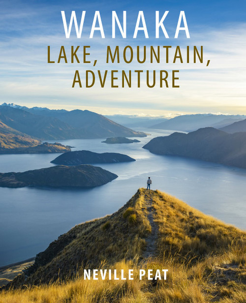 Wanaka: Lake, Mountain, Adventure