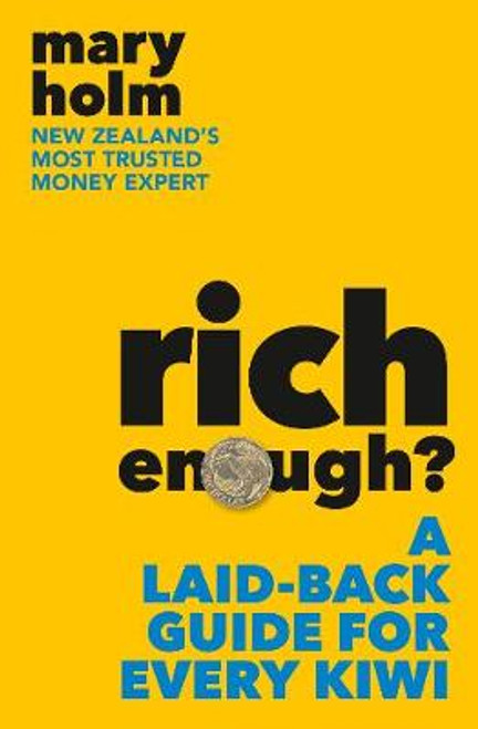 Rich Enough: A Laid Back Guide for Every Kiwi