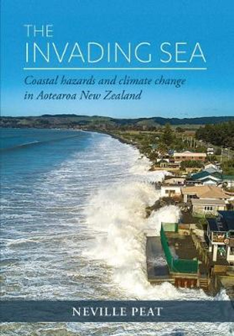 The Invading Sea: Coastal Hazards and Climate Change in New Zealand