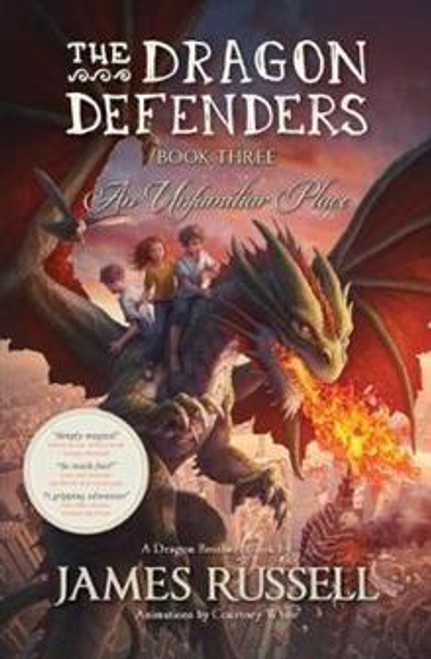 The Dragon Defenders: An Unfamiliar Place (Book 3)