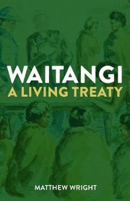 Waitangi: A Living Treaty