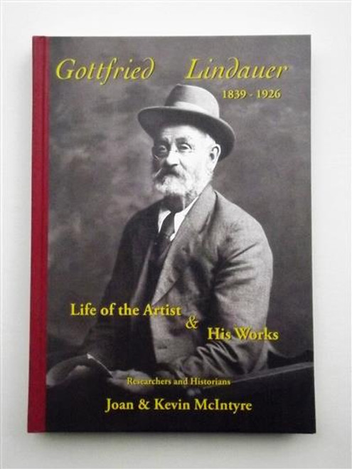 Gottfried Lindauer 1839-1926: Life of the Artist & His Works