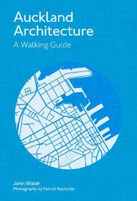 Auckland Architecture: A Walking Guide (Revised Edition)