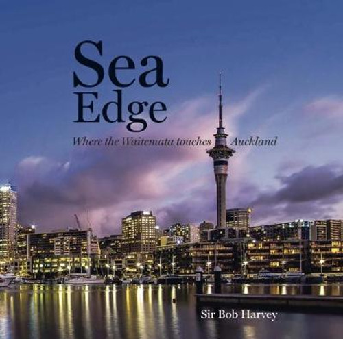 Sea Edge: Where the Waitemata touches Auckland