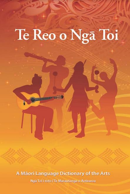 Te Reo o Ngā Toi: A Māori Language Dictionary of the Arts
