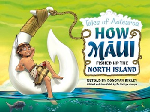 Tales of Aotearoa: How Maui Fished Up the North Island