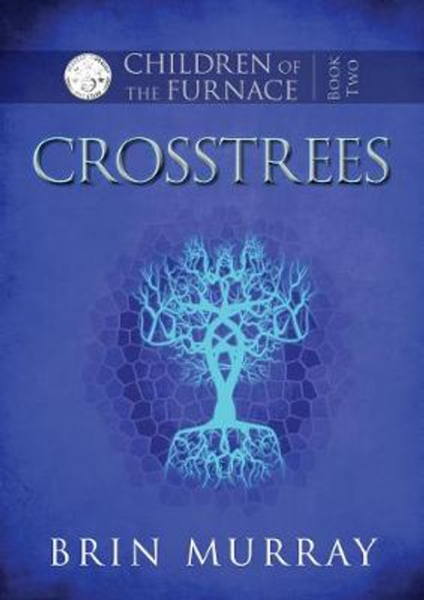 Crosstrees (Children of the Furnace Book 2)