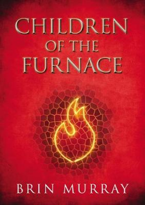 Children of the Furnace (Book 1)