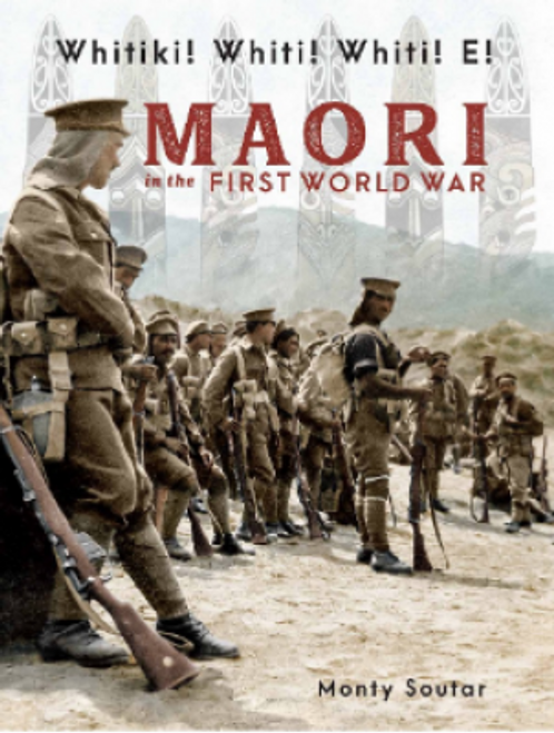 Whitiki Whiti Whiti E!: Maori In the First World War