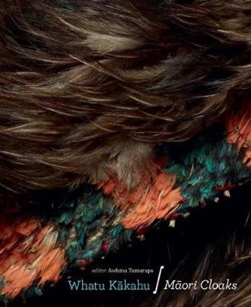Whatu Kakahu: Maori Cloaks (New Edition)