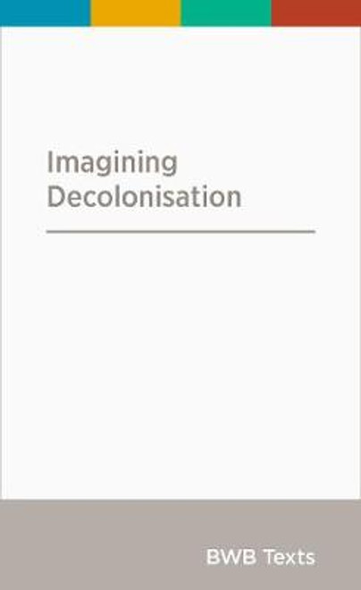 Imagining Decolonisation