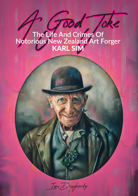 A Good Joke: The Life and Crimes of Notorious Art Forger Karl Sims
