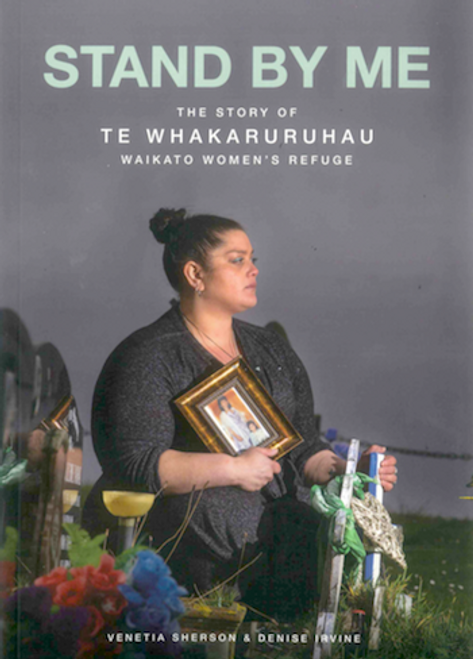 Stand By Me: The Story of Te Whakaruruhau