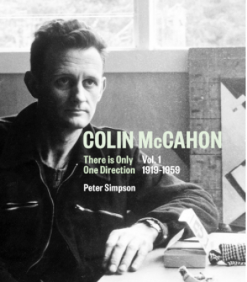Colin McCahon: There is Only One Direction Volume One (1915-1959)