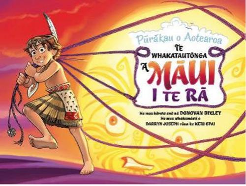 Purakau o Aotearoa: Te Whakatautonga a Maui i Te Ra