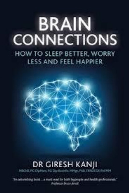 Brain Connections: How to Sleep Better, Worry Less and Feel Happier