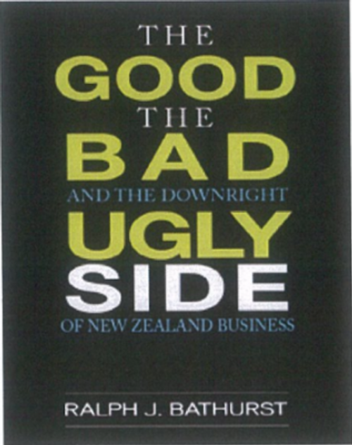 The Good, The Bad and the Downright Ugly Side of New Zealand Business