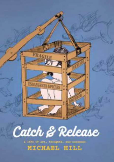 Catch and Release: A Life of Art, Thoughts and Nonsense