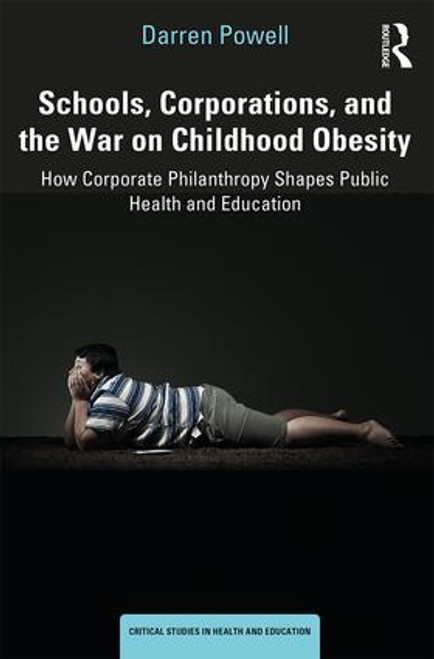 Schools, Corporations, and the War on Childhood Obesity